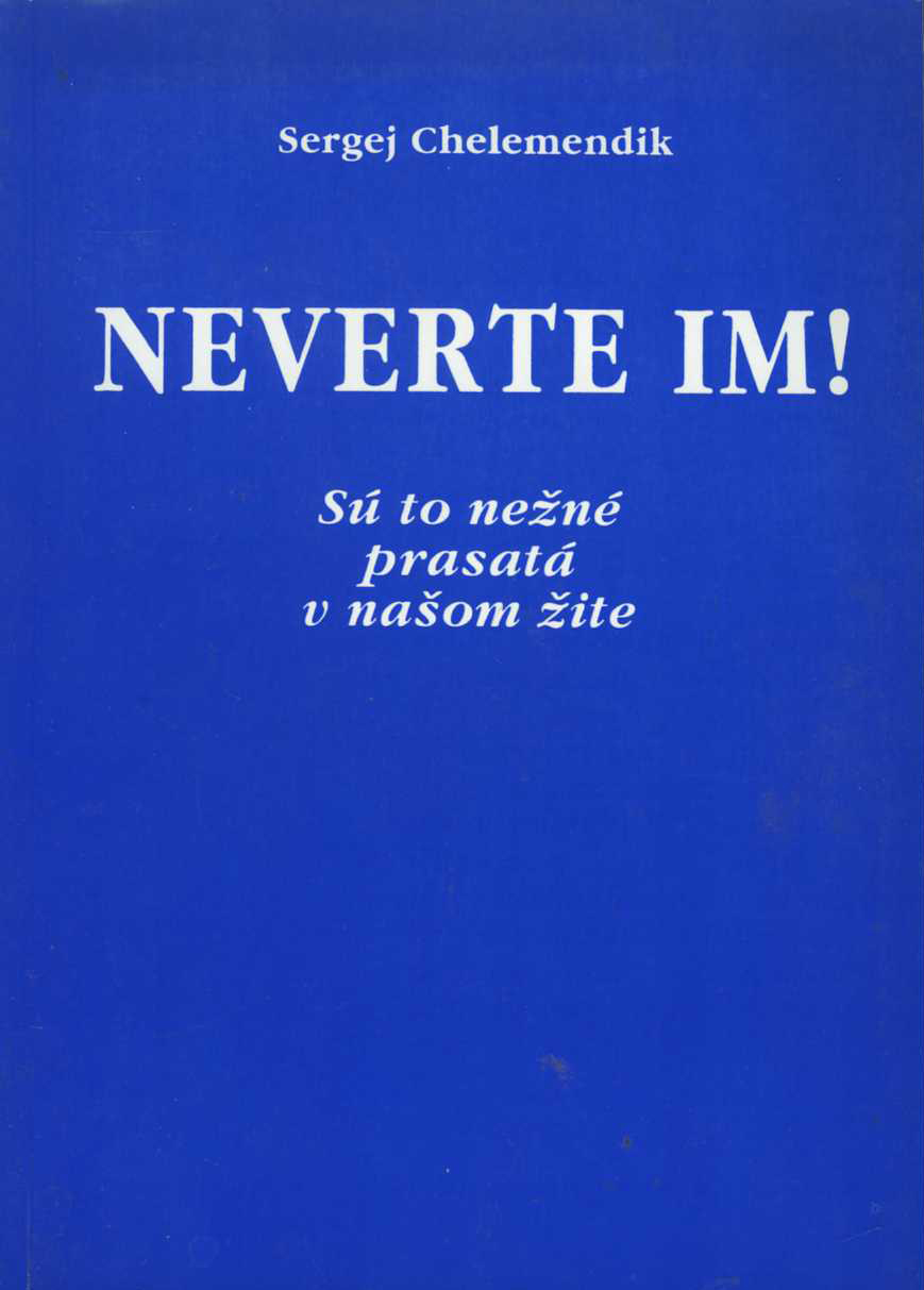 Neverte im! (Sergej Chelemendik)