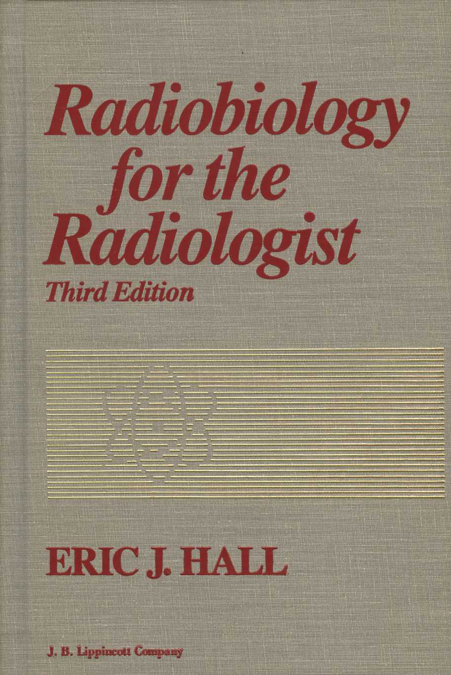 Radiobiology for the radiologist (Eric J. Hall)