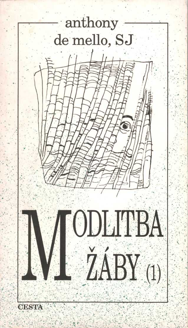 Modlitba žáby 1 (Anthony de Mello)
