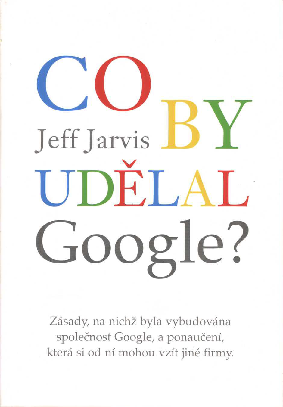 Co by udělal Google? (Jeff Jarvis)
