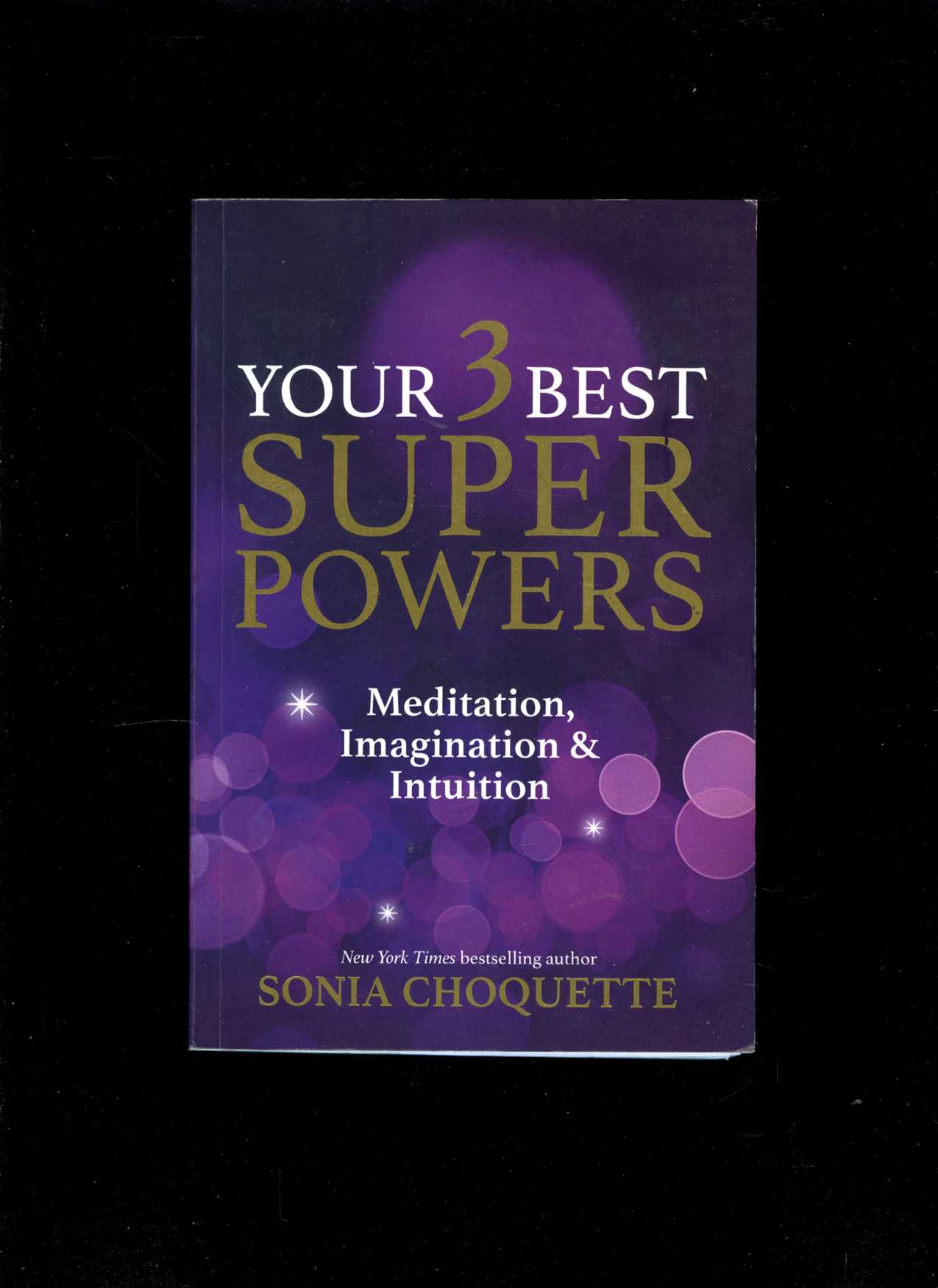 Your 3 Best Super Powers (Sonia Choquette)